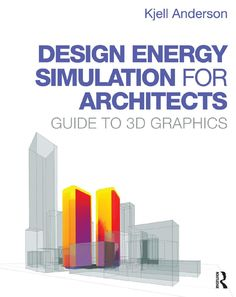 Design energy simulation for architect guide to 3d graphics