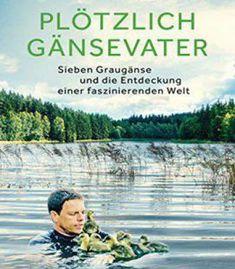 Plötzlich Gänsevater: Sieben Graugänse Und Die Entdeckung Einer Faszinierenden Welt PDF