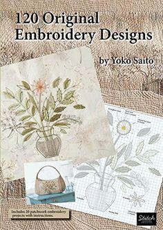 120 Original Embroidery Designs Stitch Publications