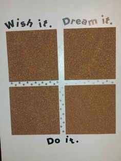 The start of my family vision board. Wish it... Dream it... Do it...