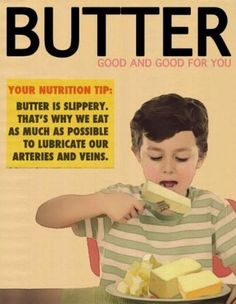 Vintage advertisement: Butter - eat as much as possible to lubricate our arteries and veins...