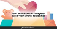 Smart Nonprofit Social Strategies to Build Dynamic Donor Relationships Social Media Engagement, Social Business, Non Profit, Fundraising, Relationships, Success, Building, Buildings, Relationship