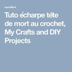 Tuto écharpe tête de mort au crochet, My Crafts and DIY Projects