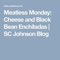 Meatless Monday: Cheese and Black Bean Enchiladas   SC Johnson Blog