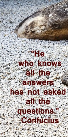 """""""He who knows all the answers has not asked all the questions."""" Confucius – On ZEN GARDEN IMAGE FROM TUCSON BOTANICAL GARDENS  – Take time to explore and reflect through inspiration at http://www.examiner.com/article/make-time-for-holiday-reflections-with-inspirational-quotes"""