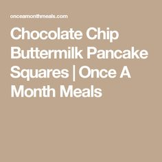 Chocolate Chip Buttermilk Pancake Squares | Once A Month Meals