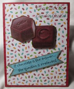Nothin' Fancy: Chocolate Is The Answer Card