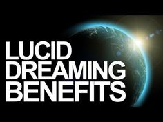 The Awesome Benefits Of Lucid Dreaming - YouTube