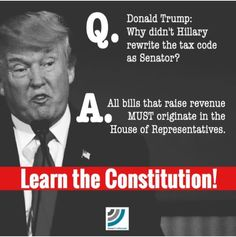 "Trump, learn the Constitution! ARTICLE I, SECTION 7, CLAUSE 1 - Origination Clause ""All Bills for raising Revenue shall originate in the House of Representatives; but the Senate may propose or concur with Amendments as on other Bills."""