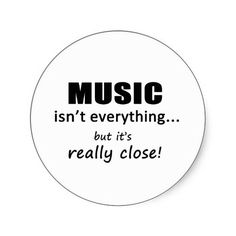 Music Isnt Everything Sticker