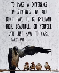 Love Quotes : To makes a difference in someones life you dont have to be brilliant rich beauti. - About Quotes : Thoughts for the Day & Inspirational Words of Wisdom The Words, Cool Words, Quotable Quotes, Motivational Quotes, Inspirational Quotes, Wisdom Quotes, Quotes Quotes, People Quotes, Empathy Quotes