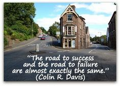 The road to success and failure are the same