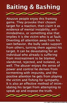 """Baiting & Bashing (B&B) is devastating abuse done by Narcissist/psychopath to their intended """"victim"""" . Narcissistic Behavior, Narcissistic Sociopath, Narcissistic People, Narcissistic Mother, Sociopath Traits, Psychopath Sociopath, Abusive Relationship, Toxic Relationships, Healthy Relationships"""