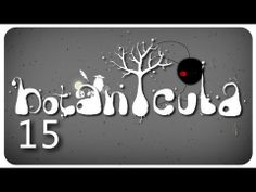 ▶ BOTANICULA PART 15 [ INDIE POINT AND CLICK ADVENTURE GAME LET'S PLAY ] - YouTube