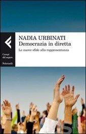Nadia Urbinati: Democrazia in diretta. Le nuove sfide alla rappresentanza, Feltrinelli, 2013