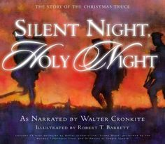 Silent Night, Holy Night: The Story of the Christmas Truce with CD (Audio) by The Mormon Tabernacle Choir -- nonfiction for WWI unit