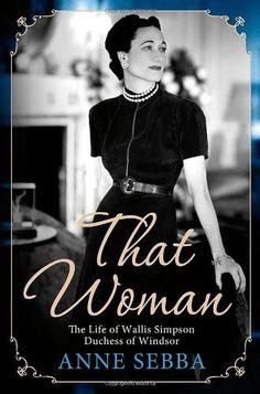 #78- Read 5 Biographies/Memoirs (4/5) That Woman: The Life of Wallis Simpson, Duchess of Windsor by Anne Sebba, http://www.amazon.com/dp/1250002966/ref=cm_sw_r_pi_dp_xSGDpb1SXXZ5Z