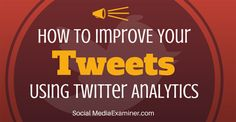 improve your tweet activity #Analytics