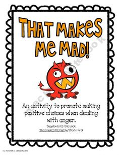 That Makes Me Mad: Positive Choices When Dealing with Anger product from a-TEACHER-on-a-MISSION on TeachersNotebook.com