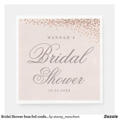 Bridal Shower faux foil confetti paper napkin Elegant Bridal Shower, Bridal Shower Party, Bridal Shower Invitations, Personalized Note Cards, Personalized Wedding, Baby Shower Napkins, Rose Gold Foil, Wedding Paper, Paper Napkins