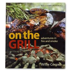 Williams-Sonoma on the Grill Cookbook