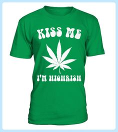 ST PATRICKS DAY KISS ME IM HIGHRISH (*Partner Link)