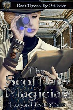 The Scofflaw Magician (The Artifactor Book 3) by Honor Raconteur http://www.amazon.com/dp/B01886NTAU/ref=cm_sw_r_pi_dp_PiYuwb1MPR6FM