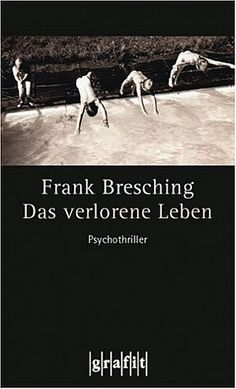 Das verlorene Leben von Frank Bresching