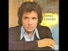ROBERTO CARLOS - Nossa Canção