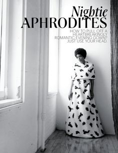 Nightie Aphrodites is a photoshot by Alice O'Malley staring  Solange Knowles, Corinne Bailey Rae, Juno Temple and Hélene and Célia Faussart, aka Les Nubians. The concept is simple, 'fros + evening gowns.