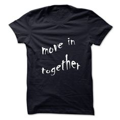 nice  Lets move in together - Topdesigntshirt  Check more at http://topdesigntshirt.net/camping/top-sales-tee-shirt-sport-lets-move-in-together-topdesigntshirt.html