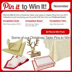 Pin It to Win It! Win a Christmas Table Linen piece or Napkin Ring from our 2013 Collection by just re-pinning your favourite ONE item from our Pinterest Board at http://www.pinterest.com/romanathome/pin-it-to-win-it-november-christmas-table/