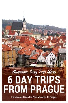6 Fantastic Day Trips for your Vacation to Prague: Tips and ideas for exploring…