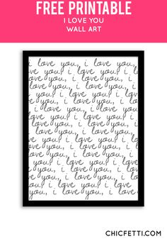 Free Printable I Love You Art from @chicfetti - easy wall art diy