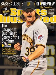 """2013 Sports Illustrated Covers - Jason Grilli - July 22, 2013 - The Pittsburgh Pirates ended the first half of the season with the second-best record in the league at 56-37. Jason Grilli and the """"Shark Tank"""" of a bullpen have had a lot to do with the team's success, which is drawing fans back to the ballpark. Read Ben Reiter's story in this issue of SI to learn more about the Pirates."""