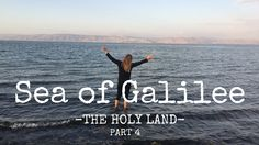 JOURNEY TO THE HOLY LAND - SEA OF GALILEE, CAPERNAUM, RIVER JORDAN - VLOG