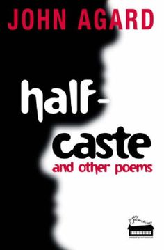 Half-Caste and Other Poems/ John Agard- Children's Literature Collection 821 AGA (HAL)