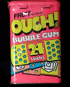 Ouch Bubblegum. The kind that lasted for two minutes. Was juicy and soft to chew but didn't last long. It was still delicious!
