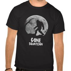 Gone Squatchin, sasquatch silhouette with moon Tee Shirt