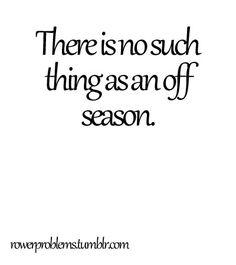 Winter training, spring season, summer training, fall season. Repeat.