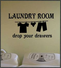 Funny Vinyl Wall Quote Lettering for the laundry room Can replicate this vinyl wall art with a custom K Designs kling at www.facebook.com/KandKDesignswithAshley
