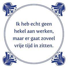 Tegeltjeswijsheid.nl - een uniek presentje - Ik heb echt geen hekel aan werken Team Quotes, Work Quotes, Life Quotes, Richard Branson Quotes, Dutch Quotes, Quote Of The Week, Kindness Quotes, Words Worth, One Liner