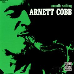 Smooth Sailing album by Arnett Cobb was released Nov 2001 on the Original Jazz Classics label. Soul Jazz, Will Arnett, Smooth Jazz, Tabu, Motown, Sound Of Music, The Prestige, My Favorite Music, Art Inspo