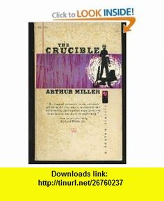 The Crucible a Play in Four Acts (9780553110081) arthur miller , ISBN-10: 055311008X  , ISBN-13: 978-0553110081 ,  , tutorials , pdf , ebook , torrent , downloads , rapidshare , filesonic , hotfile , megaupload , fileserve