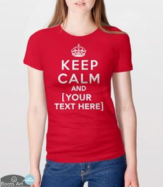Custom Keep Calm Shirt | Personalized Shirt | Custom Text T-Shirt | Funny Keep Calm Shirt | Mens womens + kids tshirt | Custom Gift Idea Tee by BootsTees on Etsy https://www.etsy.com/listing/162755022/custom-keep-calm-shirt-personalized