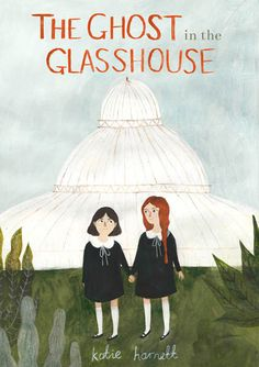 The Ghost in the Glasshouse - katie harnett illustration