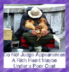 A rich heart may be under a poor coat
