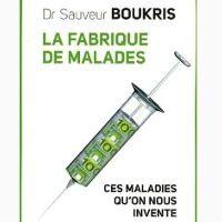 Livre: La fabrique de malades: Ces maladies qu'on nous invente Conscience, Livres