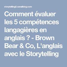 Comment évaluer les 5 compétences langagières en anglais ? - Brown Bear & Co, L'anglais avec le Storytelling