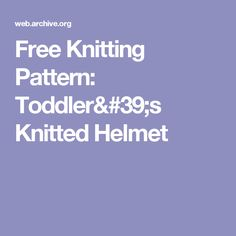 Free Knitting Pattern: Toddler's Knitted Helmet